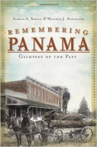 Remembering Panama: Glimpses of the Past by Pamela A. Brown & Heather J. Schneider