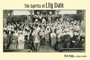 The Spirits of Lily Dale by Ron Nagy & Joyce LaJudice